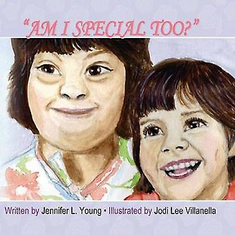 Am I Special Too by Young & Jennifer L