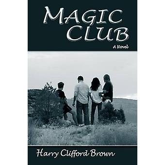 Magic Club by Brown & Harry Clifford