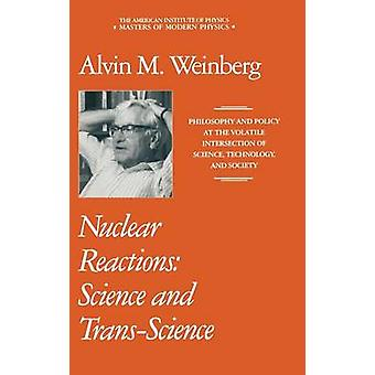 Nuclear Reactions  Science and TransScience by Weinberg & Alvin M.