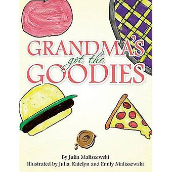 Grandmas Got the Goodies by Maliszewski & Julia