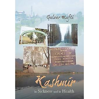 Kashmir in Sickness and in Health by Mufti & Gulzar