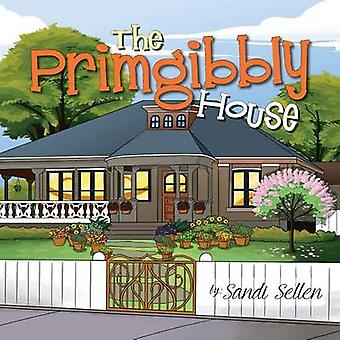 The Primgibbly House by Sellen & Sandi