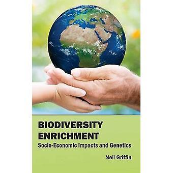 Biologische Vielfalt Bereicherung sozioökonomische Auswirkungen und Genetik von Griffin & Neil