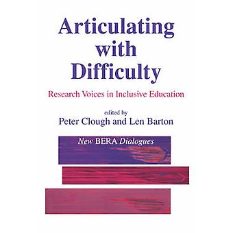 Articulating with Difficulty Research Voices in Inclusive Education by Clough & Peter