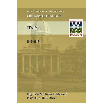 Italy 19151919. Official History of the Great War Other Theatres by Edmunds & Gen Sir James E.