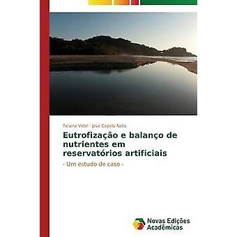 Eutrofizao e Balano de Nutrientes Em Reservatrios Artificiais von Vidal Ticiana