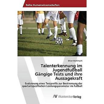 Talenterkennung im Jugendfuball Gngige tester und ihre Aussagekraft av Wohlmuth Oliver