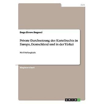Privata Durchsetzung des Kartellrechts i Europa Deutschland und i der Trkei av Doganci & Doga Ekrem