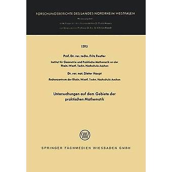 Untersuchungen auf dem Gebiete der praktischen Mathematik por Reutter y Fritz