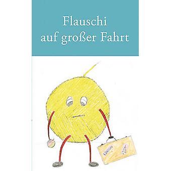 Flauschi auf groer Fahrt by Haubold & Gnther