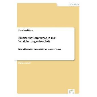 Elektronischer Handel in der VersicherungswirtschaftEntwicklung eines personalisierten InternetPrsenz von Dieter & Stephan