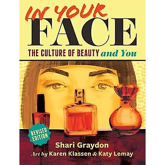 In Your Face - The Culture of Beauty and You by Shari Graydon - Karen