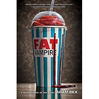 Fat Vampire - A Never Coming of Age Story by Adam Rex - 9780061920929