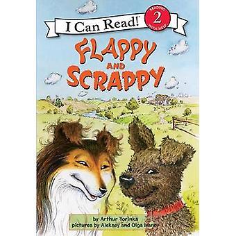 Flappy and Scrappy by Arthur Yorinks - Aleksey Ivanov - Olga Ivanov -