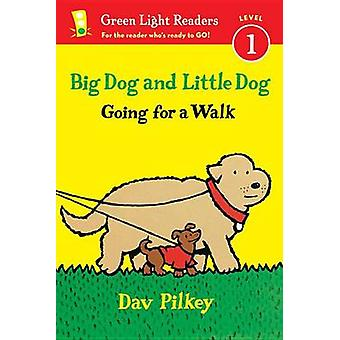 Big Dog and Little Dog Going for a Walk by Dav Pilkey - 9780544430716