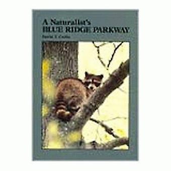 Naturalists Blue Ridge Parkway by David T Catlin - 9780870494307 Book