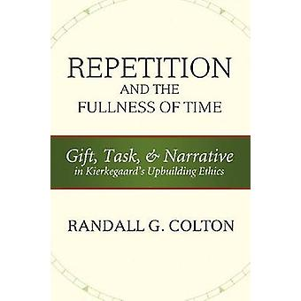 Repetition and the Fullness of Time - Gift - Task - and Narrative in K