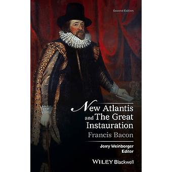 New Atlantis and the Great Instauration by Francis Bacon - Jerry Wein