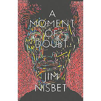 A Moment of Doubt by Jim Nisbet - 9781604863079 Book