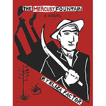 The Mercury Fountain by Eliza Factor - 9781617750366 Book