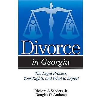 Divorce in Georgia - The Legal Process - Your Rights - and What to Exp
