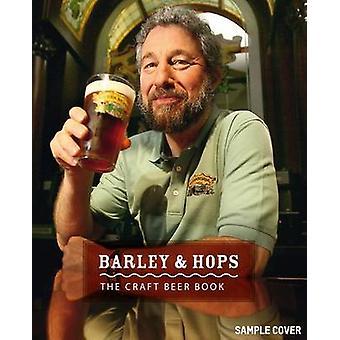 Barley & Hops - The Craft Beer Book by Sylvia Kopp - S. Ehmann - Rober