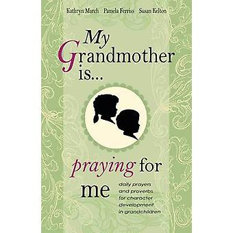 My Grandmother Is Praying for Me - Daily Prayers and Proverbs for Char