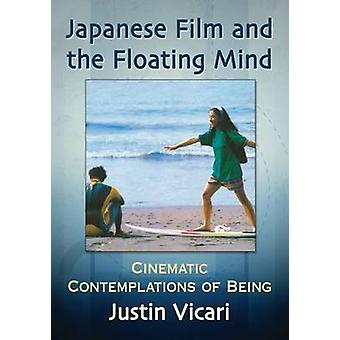 Japanese Film and the Floating Mind - Cinematic Contemplations of Bein