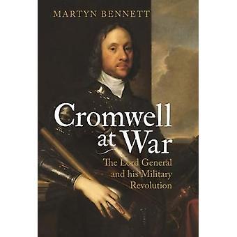 Cromwell in oorlog door Martyn Bennett
