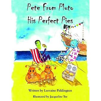 Pete from Pluto and His Perfect Pies by Piddington & Lorraine