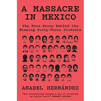 Massacre in Mexico by Anabel Hernandez