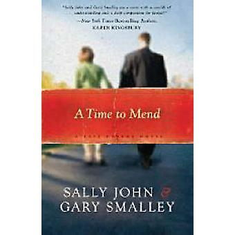 A Time to Mend by Sally John & Gary Smalley