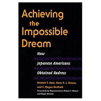 Achieving the Impossible Dream: How Japanese Americans Obtained Redress (The Asian American Experience)