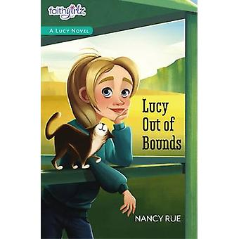 Lucy Out of Bounds by Rue & Nancy N.
