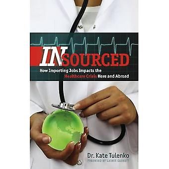 Insourced: How Importing Jobs Impacts the Healthcare Crisis Here and Abroad