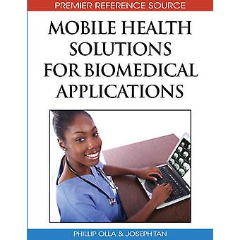 Mobile Health Solutions for Biomedical Applications by Olla & Phillip