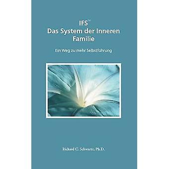 IFS Das System der Inneren Familie door Schwartz & Richard C.