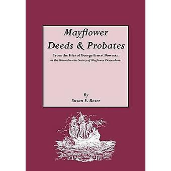 Mayflower Deeds  Probates by Roser & Susan E.