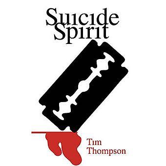 Suicide Spirit by Thompson & Tim