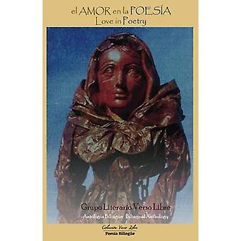 El Amor En La Poesia  Love in Poetry Antologia Bilingue  Bilingual Anthology by Villar M. & Marcela