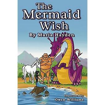 The Mermaid Wish by Hayden & Maria B