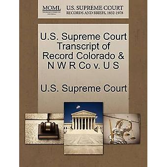 U.S. Supreme Court Transcript of Record Colorado  N W R Co v. U S by U.S. Supreme Court