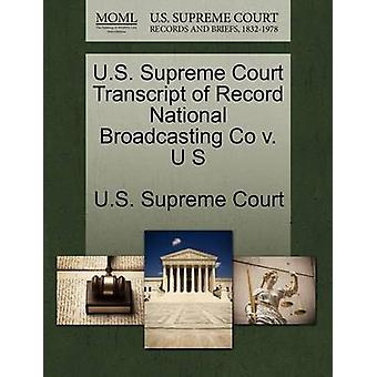 U.S. Supreme Court Transcript of Record National Broadcasting Co v. U S by U.S. Supreme Court
