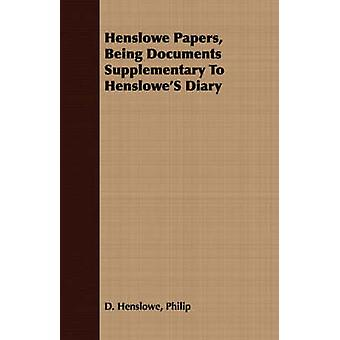 Henslowe Papers Being Documents Supplementary To HensloweS Diary by Henslowe & Philip & D.