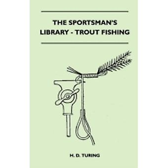 The Sportsmans Library  Trout Fishing by Turing & H. D.