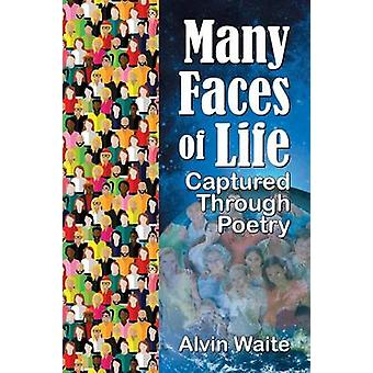 Many Faces of Life Captured Through Poetry by Waite & Alvin