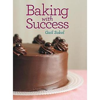 Baking with Success by Sokol & Gail