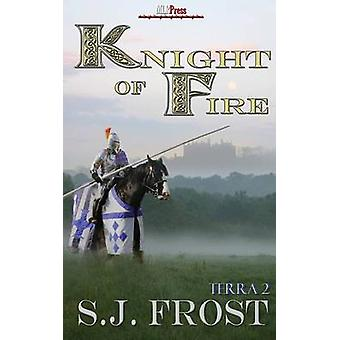 Knight of Fire by Frost & S. J.
