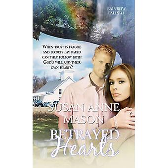 Betrayed Hearts by Mason & Susan Anne
