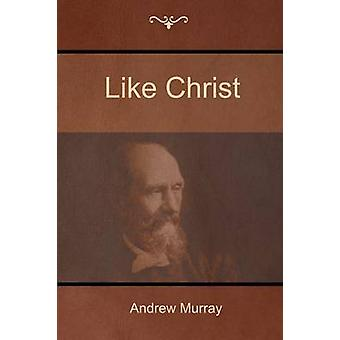 Like Christ by Murray & Andrew